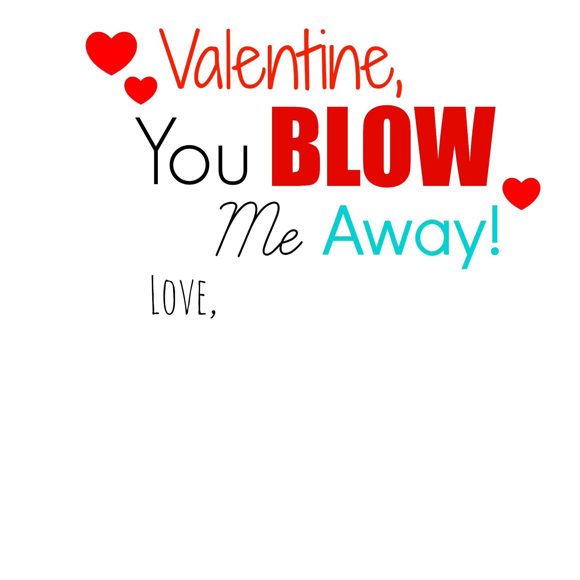 image relating to You Blow Me Away Valentine Printable called Do-it-yourself Valentines 2014 and a Absolutely free Printable! - Smashed