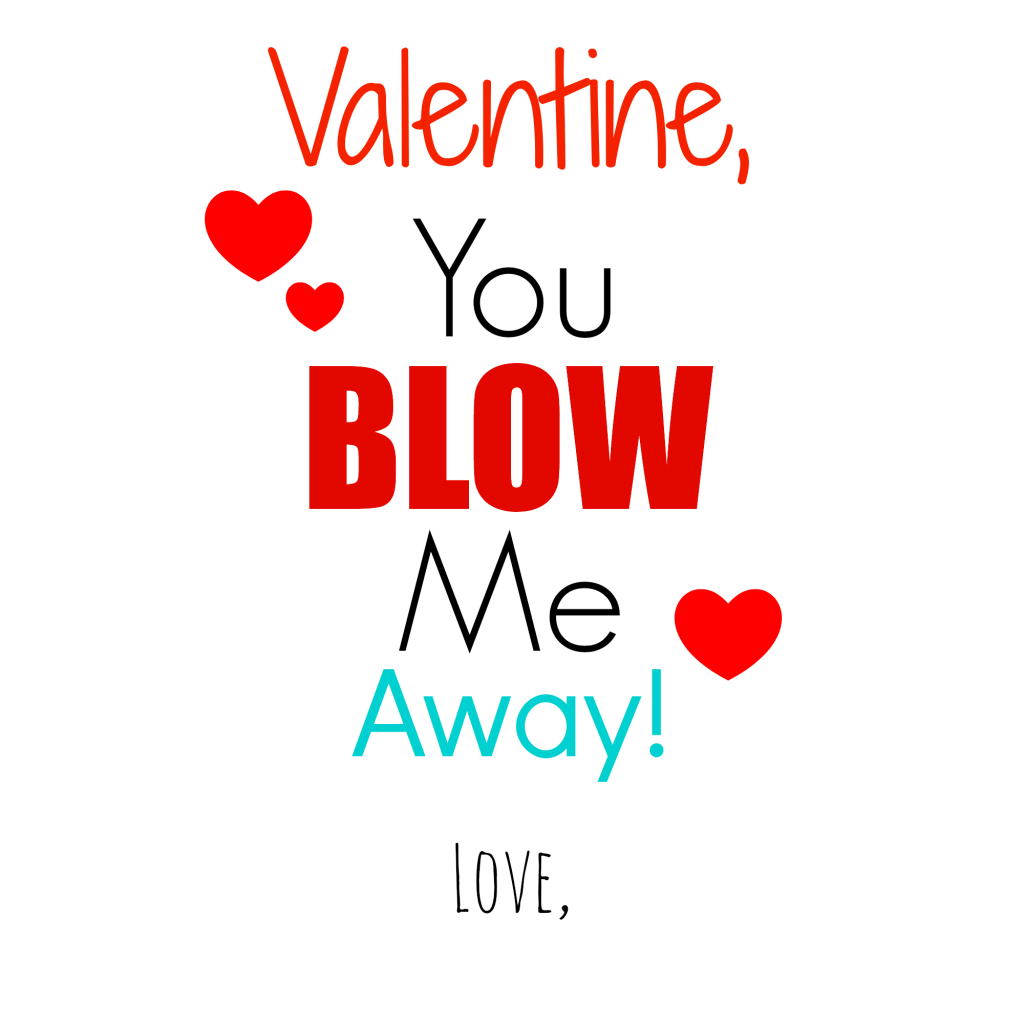 graphic relating to You Blow Me Away Valentine Printable known as Homemade Valentines 2014 and a No cost Printable! - Smashed