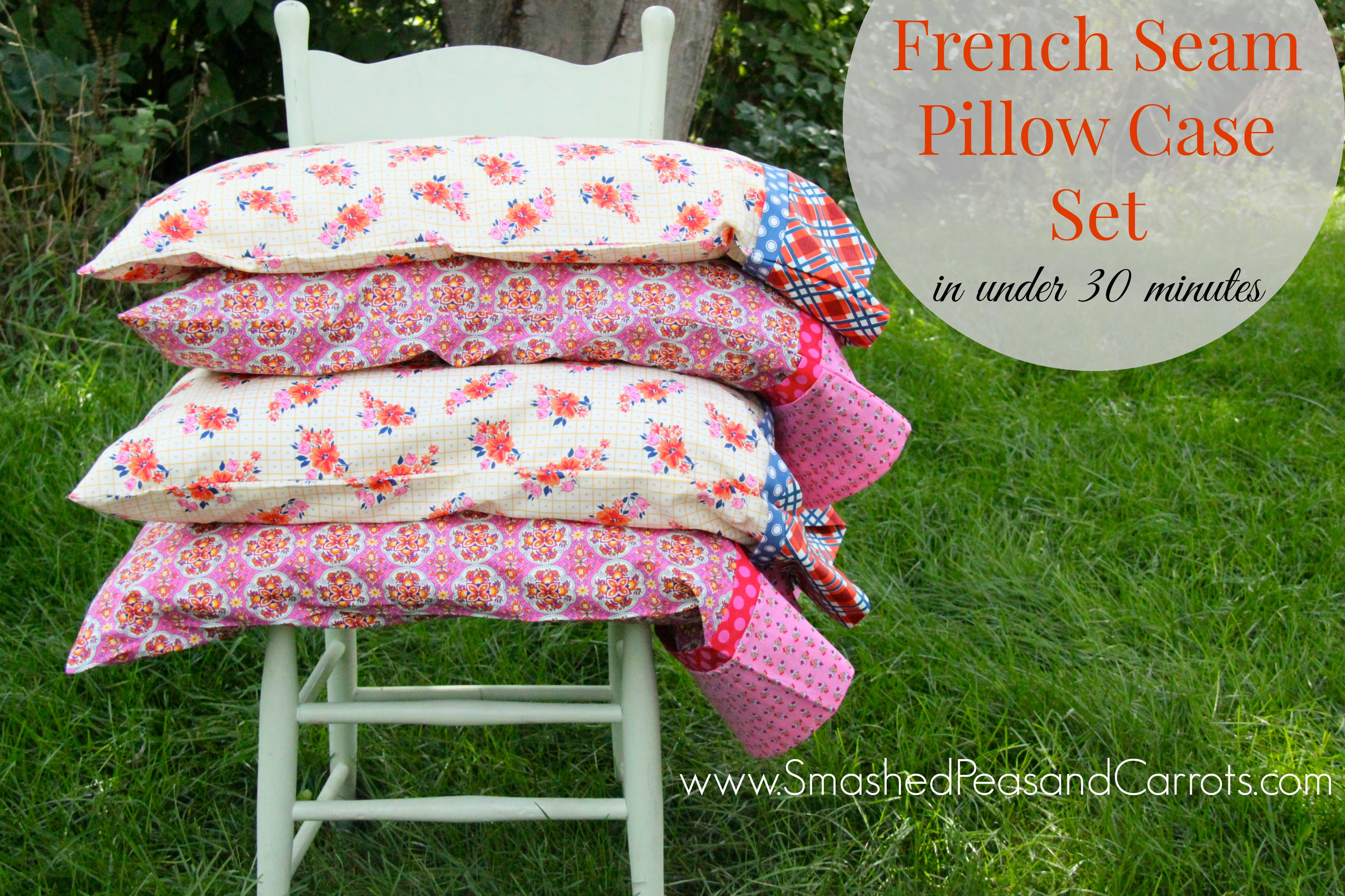 French Seam Pillowcase Set in Under 30 Minutes-Tutorial - Smashed Peas \u0026 Carrots & French Seam Pillowcase Set in Under 30 Minutes-Tutorial - Smashed ... pillowsntoast.com
