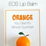EOS Lip Balm Orange You Glad It's Summer Card with Free Printable
