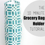 The 10 Minute Grocery Bag Holder Tutorial