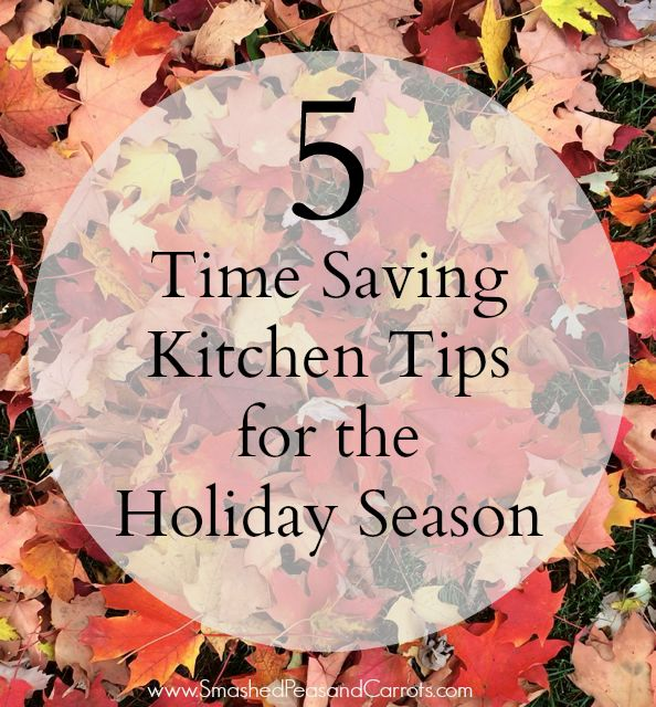 5 Time Saving Kitchen Tips for this Holiday Season // SmashedPeasandCarrots.com