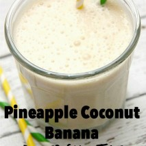 Pineapple Coconut Banana Power Smoothie Recipe