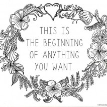 This Is The Beginning of Anything You Want Free Printable