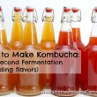 How to Make Kombucha: The Second Fermentation // SmashedPeasandCarrots.com
